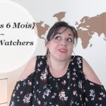{Weight Watchers ~~ Bilan des 6 mois}