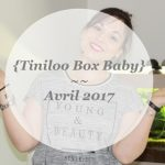 {Tiniloo ~~ Box Bébé Avril2017}